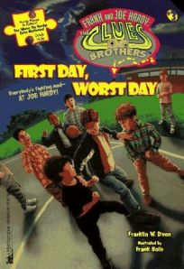 Clues Brothers 3 First Day Worst Day Franklin W Dixon